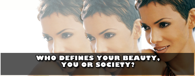 Who defines your beauty, You or Society? [reflection/blog]