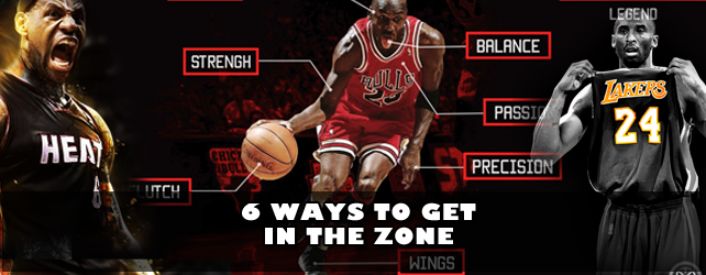 6 Ways To Get In The Zone [blog/reflection]