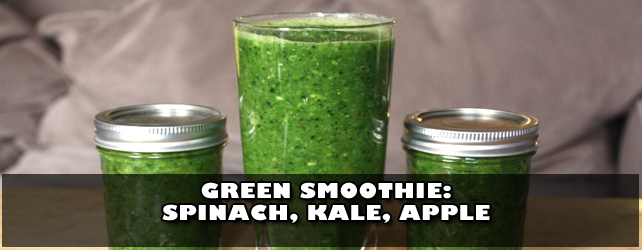Green Smoothie – Spinach, Kale, Apple [video/recipe]