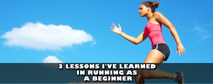 3 Lessons I've learned in Running as a Beginner [Reflection/blog]