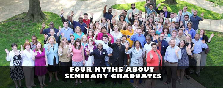 Four Myths About Seminary Graduates [Reflection/blog]