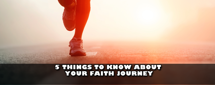 5 Things to Know About Your Faith Journey [blog/reflection]