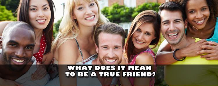 What Does it Mean to be a True Friend? [blog/reflection]
