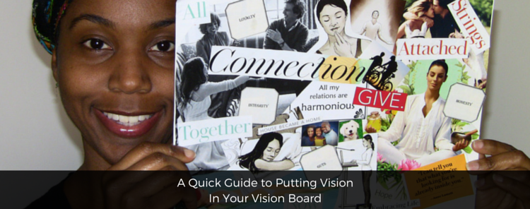 A Quick Guide to Putting Vision In Your Vision Board [blog/video]