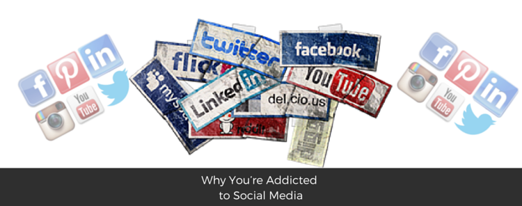Why You're Addicted to Social Media