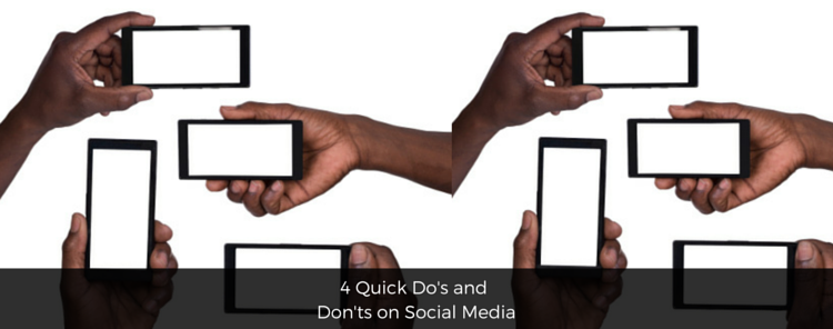 4 Quick Do's and Don'ts on Social Media [blog/article]