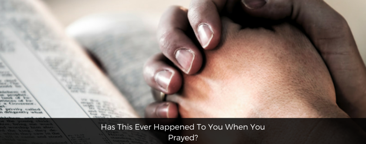 Has This Ever Happened To You When You Prayed? [blog/reflection]