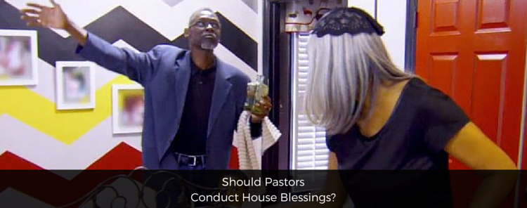 Should Pastors Conduct House Blessings? [blog/reflection]