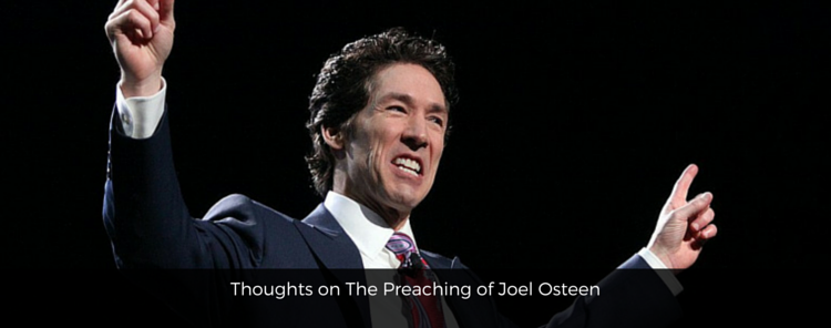 Thoughts on The Preaching of Joel Osteen [blog/article]