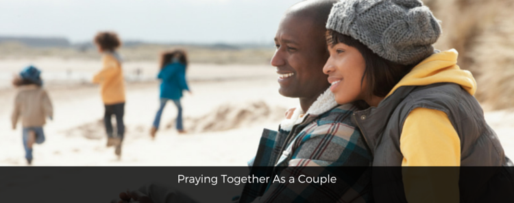 Praying Together as a Couple [video/blog]