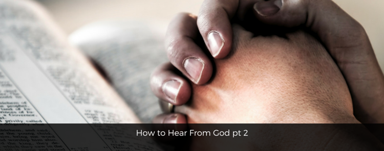 Theology Thursdays – How to Hear From God pt 2
