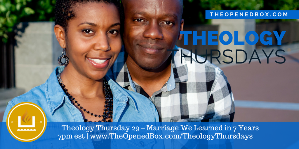 Theology Thursday 29 – Marriage What We Learned In 7 Years